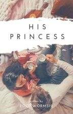 His Princess | #Wattys2016 by xXGabriellaRoseXx