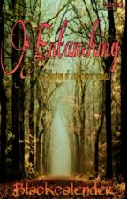 Entanching (A Collection Of Six Different Poems)#Wattys2018 by Blackcalender