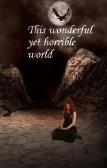This wonderful yet horrible world