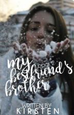 My Best Friend's Brother [book two] by mehleven