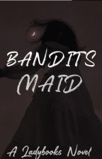 Bandit's Maid ☆ by steamytushie