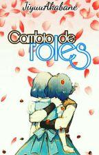 ♦ Cambio de roles by JiyuuAkabane