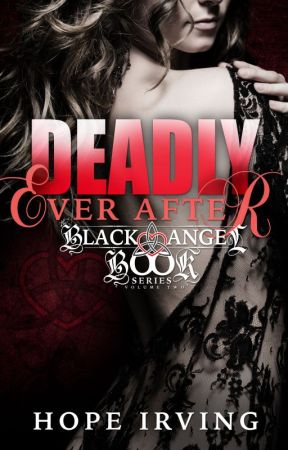 Deadly Ever After (The Black Angel Book series, #2) by HI_author