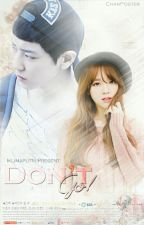 Don't Go! by iklimaputri