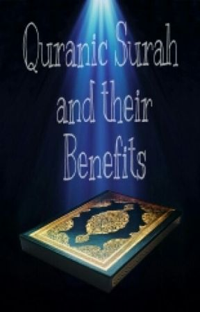 QURANIC SURAH AND THEIR BENEFITS by AnamQureshi1D
