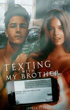 Texting with My 'Brоther'  by Humanness