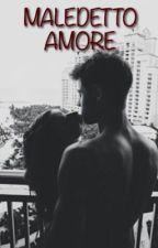 maledetto amore  ( Cameron Dallas ) by lauuraa27
