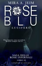 Rose Blu - Lucifero by Arleenix