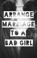 Arrange Marriage To A Bad Girl (Ronnie Alonte) by GericaTongol_