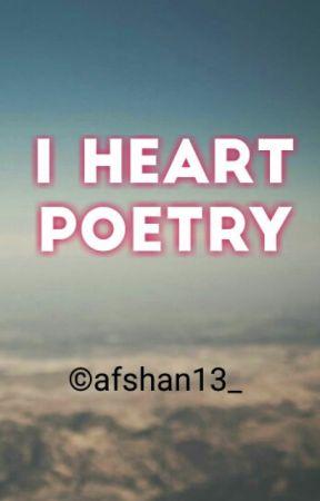 I Heart POETRY❤   #Wattys2016 by afshanwrites