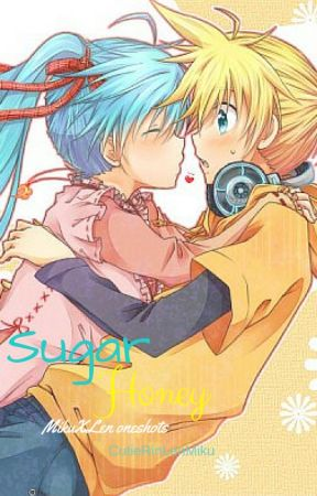 Sugar Honey (MikuXLen oneshots) by CutieRinLenMiku