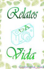 Relatos Da Vida by Gabriela_Railo
