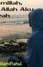 Bismillah, Ya Allah Aku HIJRAH!! by adillamiftahul