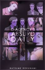 D-Agency's Absurd Daily [OPEN REQUEST] by Natsu_Roku