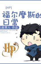 [HP đồng nhân] Hàng ngày của Holmes - Thiên Nhai Hắc Nhân by xavien2014