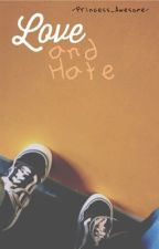 Love And Hate (Jamona story) by -Princess_Awesome-