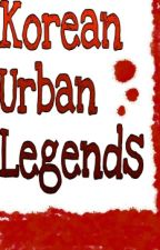 Korean Urban Legends by Ms-Smiley-Face