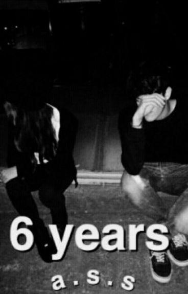 6 years [book: I;II;III&IV]