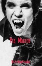 Yes Master (Andy Biersack Vampire Fic)  by YoutubeAndBandsTrash