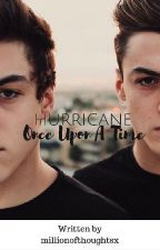 Hurricane - Es War Einmal II Dolan Twins FanFiction by millionofthoughtsx