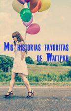 Mis historias favoritas de Wattpad by DreamyO_O