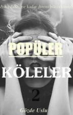 POPÜLER KÖLELER 2 by gozuslu