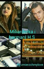 Miliarderka i barman| H.S by zmierzchmylove