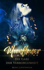 Moonflower - Die Gabe der Verborgenheit  by Lou_lightdream
