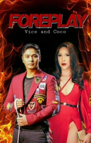 Foreplay || Vice and Coco (ViCo)