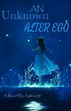 An Unknown Alter Ego (Alter Ego Series) #Wattys2016 by Aylinda98