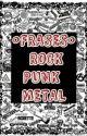 FRASES ROCK, METAL, PUNK by paula_enriiquez