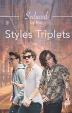 Seduced by the Styles Triplets by 1Dteengirl