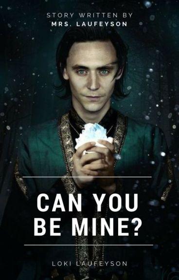 Can You Be Mine? ( Loki Laufeyson )