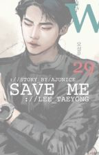 SAVE ME - nct taeyong by ajunice