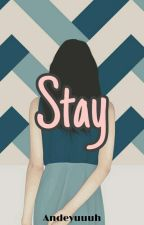Stay by _Dyosaaah