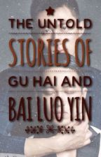 The Untold Story of Gu Hai and BLY.  by baixgu