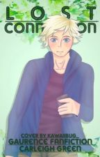 Lost Connection •Gaurance FF• by CarWritesFanfic