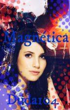 Magnética by Duda_104
