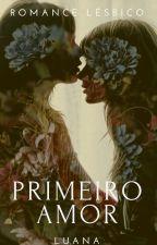 Primeiro amor - Romance lésbico by SenhoraKrueger
