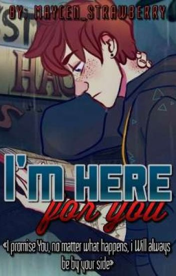 I'm Here for You [Dipper&Tú] [Book#1]