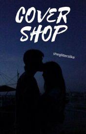 Cover Shop by sheglitterslike