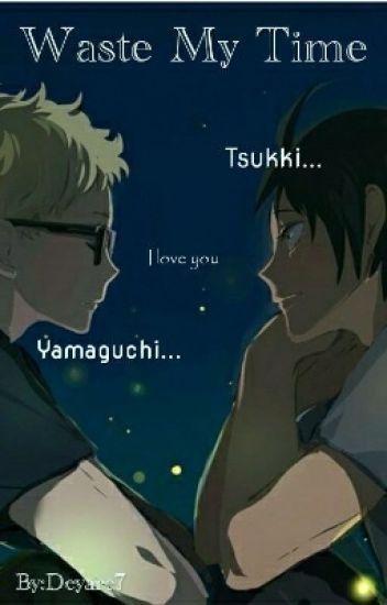 Waste My Time [TsukiYama]