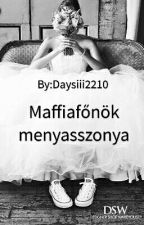 M A F F I A F Ő N Ö K    M E N Y A S S Z O N Y A 🔏 by Daysiii2210