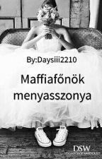 A Maffiafőnök Menyaszonya by Daysiii2210