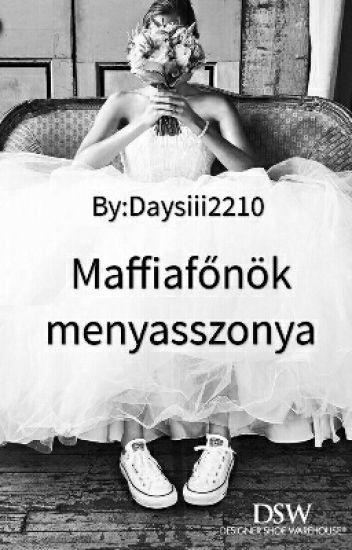 A Maffiafőnök Menyaszonya 🔏