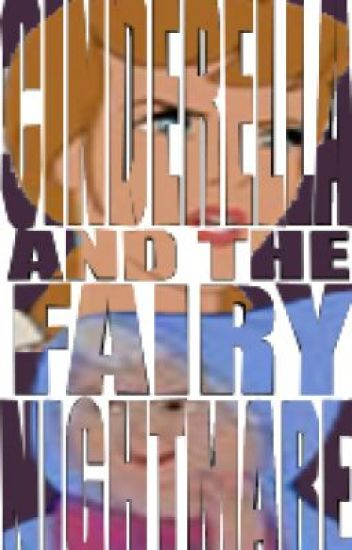 Cinderella and the Fairy Nightmare