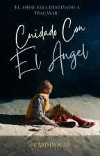 Cuidado con el ángel.  by ArisInoCab