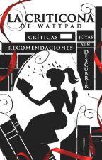 La criticona de wattpad (joyas sin descubrir) by Polillas