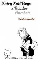 Fairy Tail Boys x Reader Oneshots  by cutemixer22