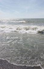 Bloom.  by vintagedicaprio